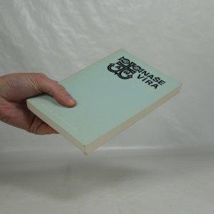 antikvární kniha Naše víra : Sborník úvah o katolické víře, 1974
