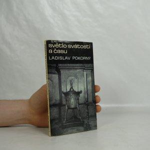 náhled knihy - Světlo svátostí a času : Tajemný svět svátostí : Posvěcený čas