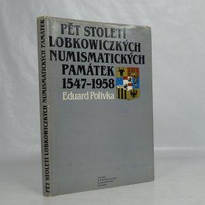 náhled knihy - Pět století lobkowiczkých numismatických památek 1547-1958