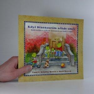 náhled knihy - Když Dinosaurům někdo umře : malá knížka o velkých starostech pro malé i velké