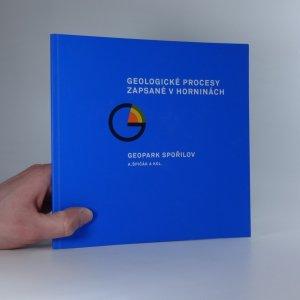 náhled knihy - Geologické procesy zapsané v horninách : Geopark Spořilov