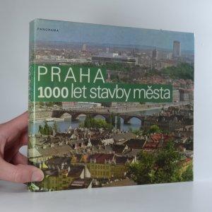 náhled knihy - Praha : 1000 let stavby města