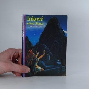 náhled knihy - Inkové, národ Slunce