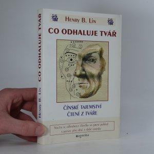 náhled knihy - Co odhaluje tvář. Čínská tajemství výkladu z tváře