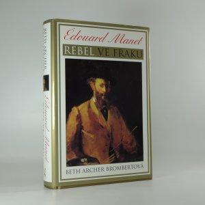 náhled knihy - Édouard Manet. Rebel ve fraku