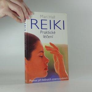 náhled knihy - Reiki. Praktické léčení. Pomoc při běžných onemocněních