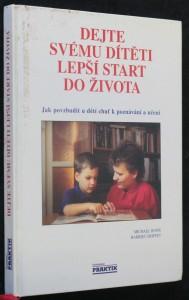 náhled knihy - Dejte svému dítěti lepší start do života : jak povzbudit u dětí chuť k poznávání a učení od nejútlejšího věku