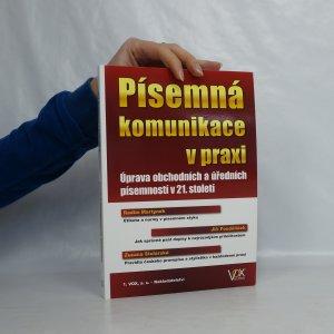náhled knihy - Písemná komunikace v praxi. úprava obchodních a úředních písemností v 21. století
