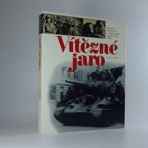 náhled knihy - Vítězné jaro = Pobedonosnaja vesna : dokumenty o bojové cestě 1. čs. armádního sboru v SSSR