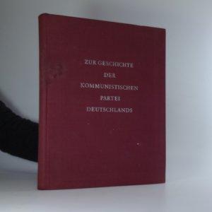 náhled knihy - Zur Geschichte der Kommunistischen Partei Deutschlands