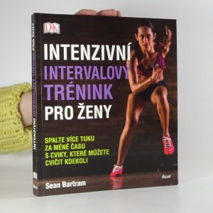 náhled knihy - Intenzivní intervalový trénink pro ženy: spalte více tuku za méně času s cviky, které můžete cvičit kdekoli