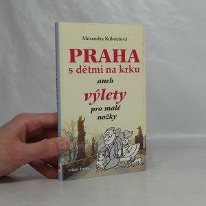 náhled knihy - Praha s dětmi na krku, aneb, Výlety pro malé nožky