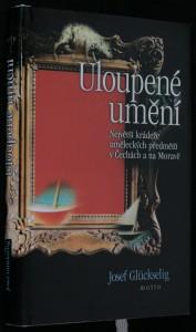 náhled knihy - Uloupené umění : největší krádeže uměleckých předmětů v Čechách a na Moravě