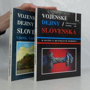 náhled knihy - Vojenské dejiny Slovenska I. Stručný náčrt do roku 1526, II. 1526-1711 (2 svazky)