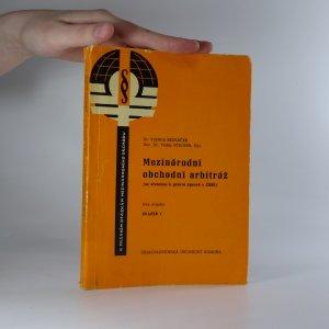 náhled knihy - Mezinárodní obchodní arbitráž - se zřetelem k právní úpravě ČSSR (svazek I.)