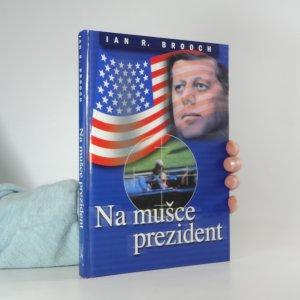 náhled knihy - Na mušce prezident