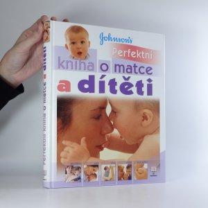 náhled knihy - Johnson´s perfektní kniha o matce a dítěti
