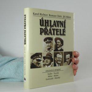 náhled knihy - Úhlavní přátelé : osudová spojení: Stalin - Trockij, Hitler - Röhm, Gottwald - Slánský