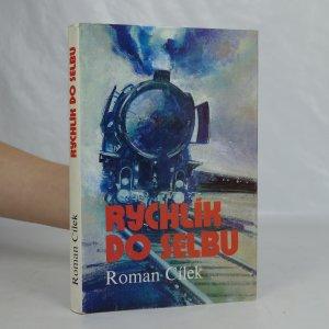 náhled knihy - Rychlík do Selbu : příběh z doby, kterou historie označila jako čas studené války
