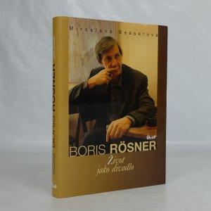 náhled knihy - Boris Rösner : život jako divadlo