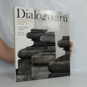 antikvární kniha Dialog tvarů : architektura barokní Prahy : struktury, tvary a kompozice ve fotografii, 1974