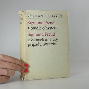 náhled knihy - Vybrané spisy Sigmunda Freuda II. Studie o hysterii I. Zlomek analysy případu hysterie II.