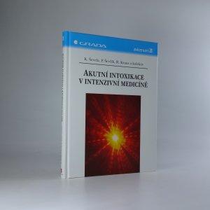 náhled knihy - Akutní intoxikace v intenzivní medicíně
