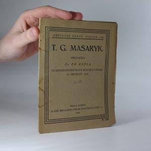 náhled knihy - T. G. Masaryk. Přednáška Dr. Em. Rádla ve Sdružení pokrokové mládeže v Praze 13. prosince 1918