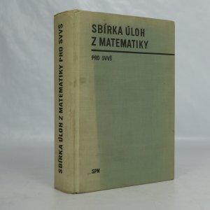 náhled knihy - Sbírka úloh z matematiky pro gymnasia