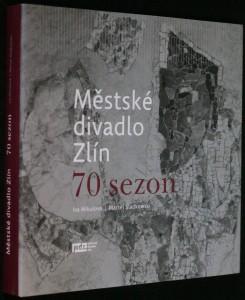 náhled knihy - Městské divadlo Zlín : 70 sezon