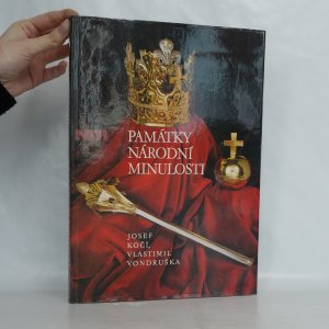náhled knihy - Památky národní minulosti. Katalog historické expozice Národního muzea v Praze v Lobkovickém paláci