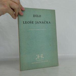 náhled knihy - Dílo Leoše Janáčka. Abecední seznam Janáčkových skladeb a úprav. Bibliografie a diskografie