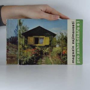 náhled knihy - Magazín zajímavostí pro zahrádkáře. 1.-2. díl. (2 svazky).