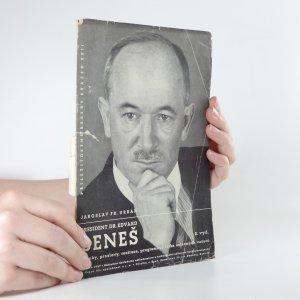 náhled knihy - President Dr. Edvard Beneš. Články, proslovy, recitace, programová látka oslavných večerů