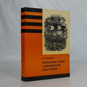 náhled knihy - Podivuhodné příběhy a dobrodružství Jana Kornela jak je zažil na souši i na moři, mezi soldáty, galejníky, piráty, indiány, lidmi dobrými i špatnými, sám vždy věren svému srdci