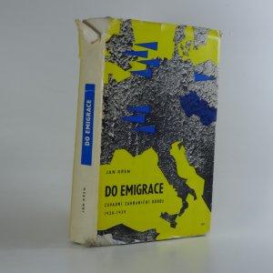 náhled knihy - Do emigrace - Západní zahraniční odboj 1938-1939