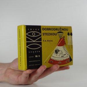 náhled knihy - Dobrodružnou stezkou : kniha pro chlapce, kteří chtějí naplnit své mladé a odvážné sny. II. díl