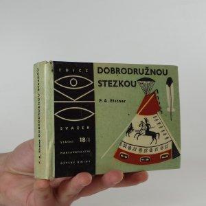 náhled knihy - Dobrodružnou stezkou : kniha pro chlapce, kteří chtějí naplnit své mladé a odvážné sny. I. díl