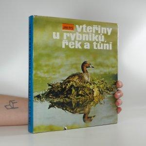 náhled knihy - Vteřiny u rybníka, řek a tůní