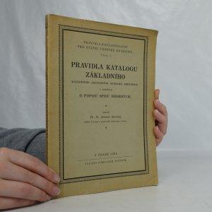 náhled knihy - Pravidla katalogu základního (lístkového abecedního seznamu jmenného) s dodatkem o popisu spisů drobných