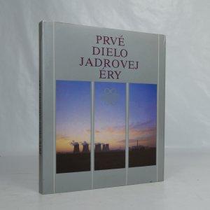 náhled knihy - Prvé dielo jadrovej éry