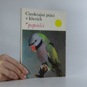 náhled knihy - Cizokrajní ptáci v klecích. Papoušci.