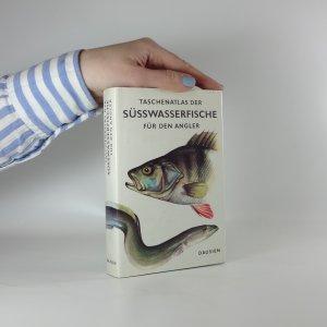 náhled knihy - Taschenatlas der Süsswasserfische für den angler. (Kapesní atlas sladkovodních ryb pro rybáře)