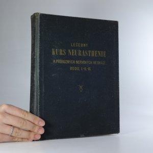 náhled knihy - Brintonův léčebný kurs neurasthenie a příbuzných nervových nesnází a chorob. Část I.