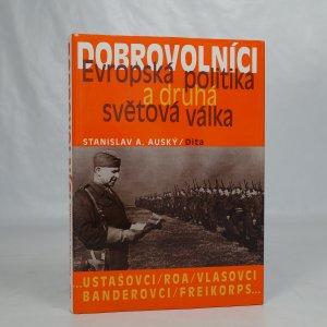 náhled knihy - Dobrovolníci. Evropská politika a druhá světová válka