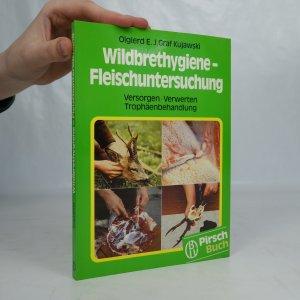náhled knihy - Wildbrethygiene-Fleischuntersuchung. Versorgen, Verwerten, Trophäenbehandlung