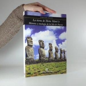 náhled knihy - La tierra de Hotu Matu'a. (Země Hotu Matu'a)