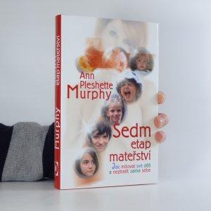 náhled knihy - Sedm etap mateřství. Jak milovat své děti a neztratit sama sebe