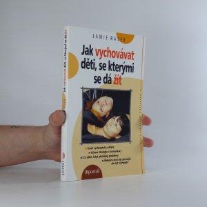náhled knihy - Jak vychovávat děti, se kterými se dá žít