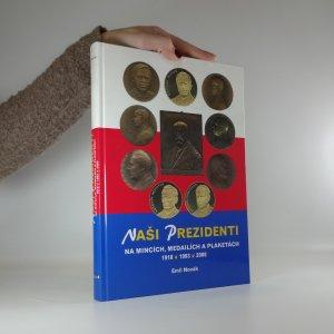 náhled knihy - Naši prezidenti na mincích, medailích a plaketách. 1918, 1993, 2008